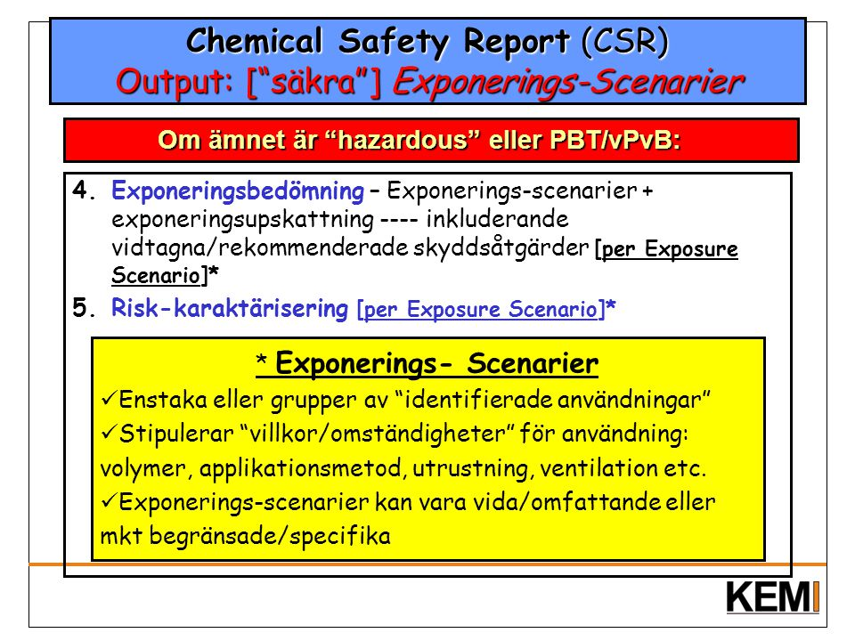 Chemical Safety Report (CSR) Output: [ säkra ] Exponerings-Scenarier